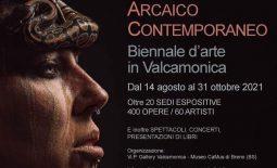 Biennale d'arte in Valcamonica – Arcaico Contemporaneo – Agosto/Ottobre 2021